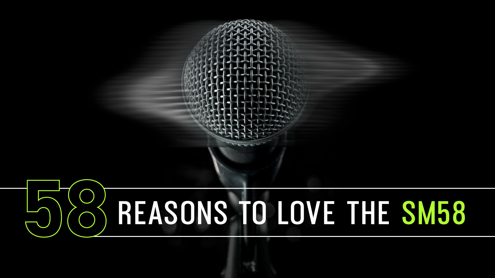 58 Reasons to Love the SM58
