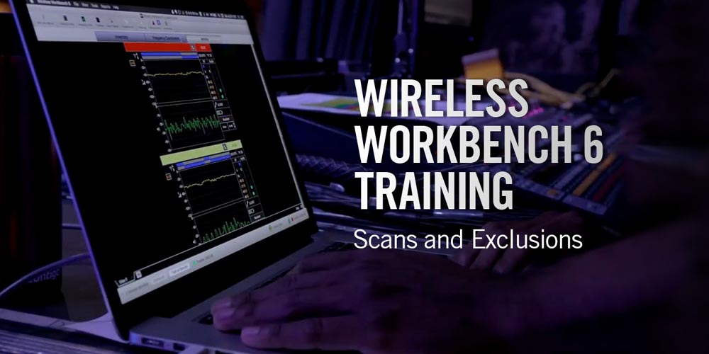 Shure Wireless Workbench® 6: Scans and Exclusions