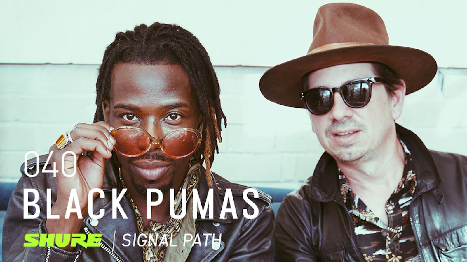 Signal Path Podcast: Black Pumas