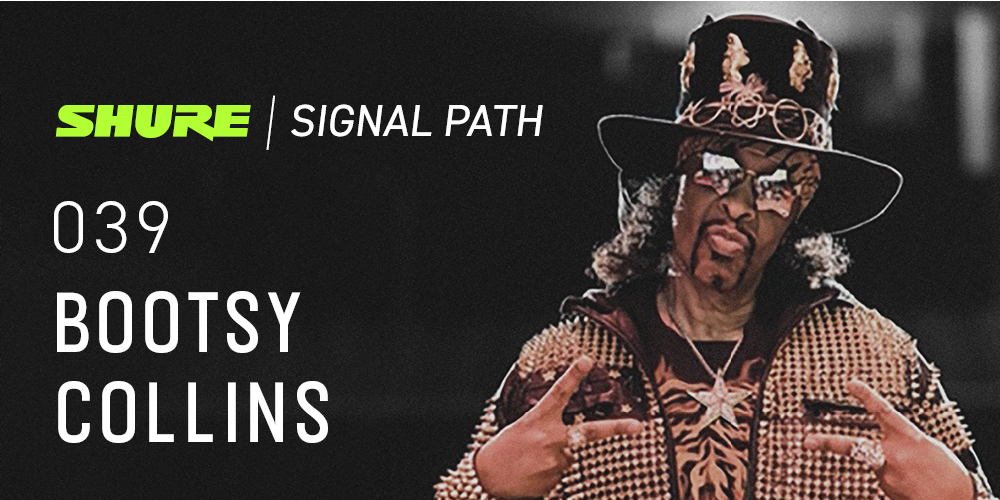 Signal Path Podcast: Bootsy Collins