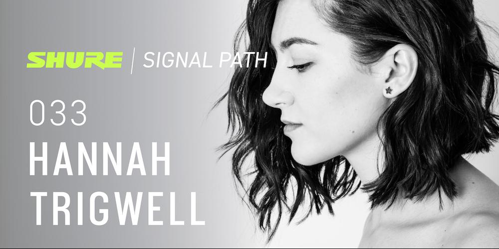 Signal Path Podcast: Hannah Trigwell