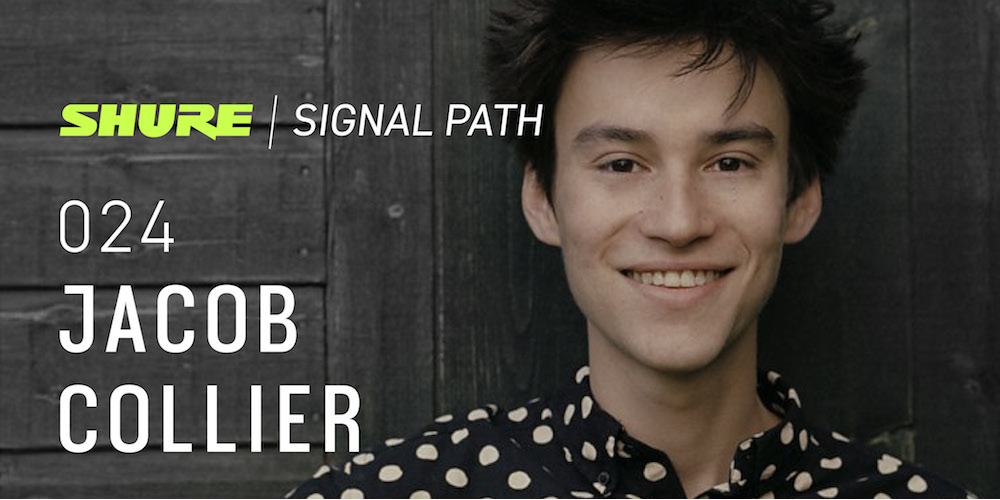 Signal Path Podcast: Jacob Collier