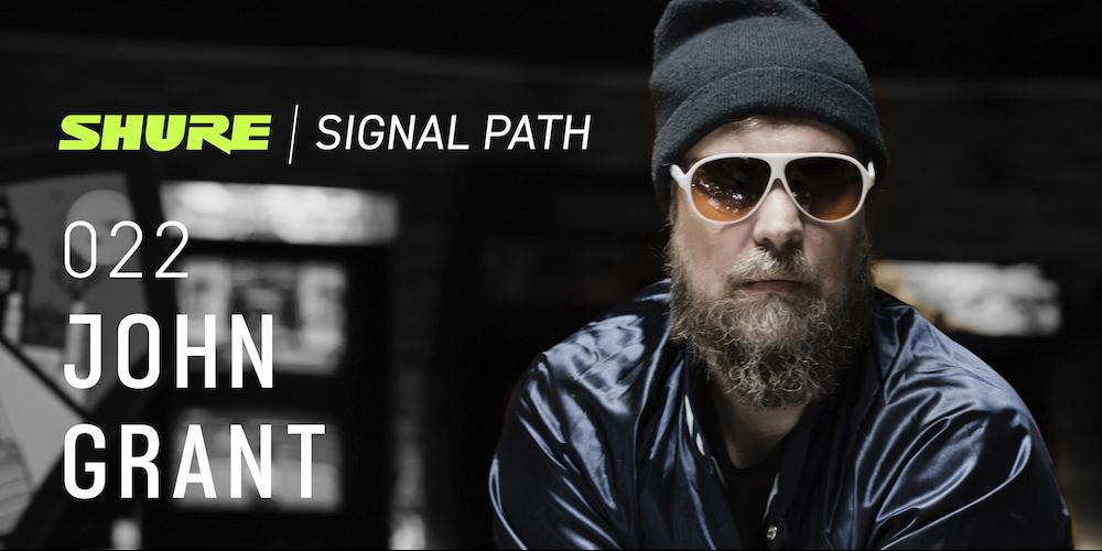 Signal Path Podcast: John Grant