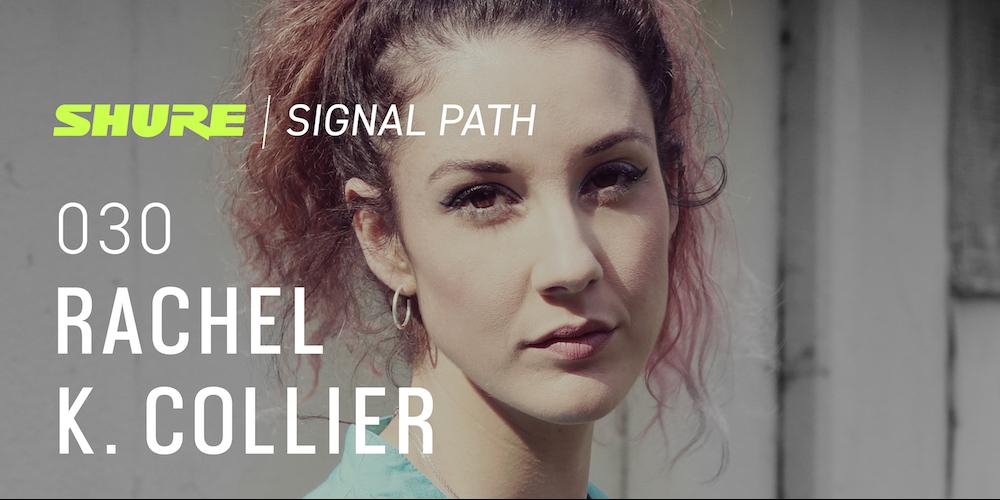 Signal Path Podcast: Rachel K. Collier