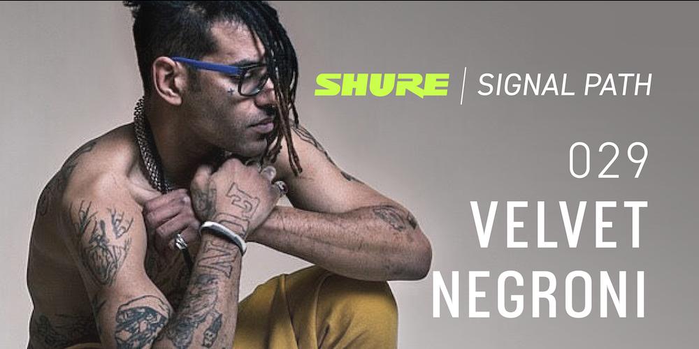 Signal Path Podcast: Velvet Negroni