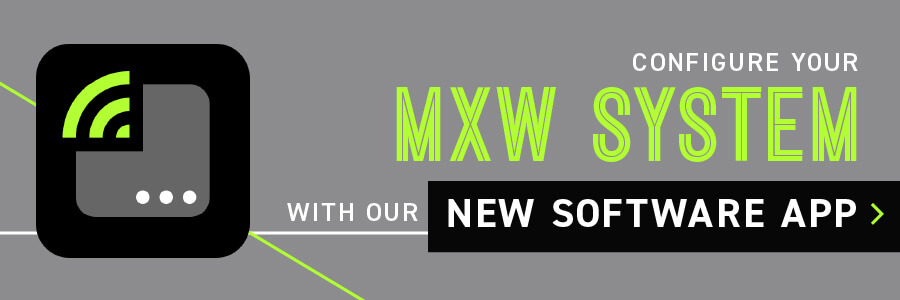 Configure your MXW System with our new software app.