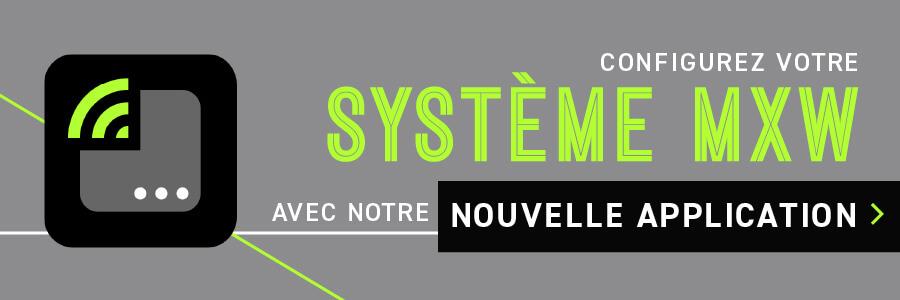 Configurez votre système MXW avec notre nouvelle application