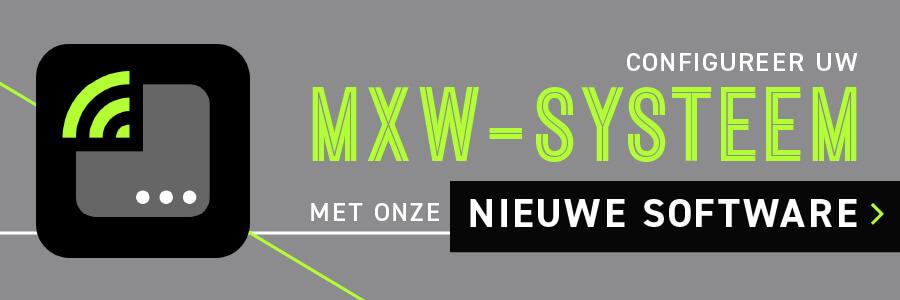Configureer uw MXW-systeem met onze nieuwe software